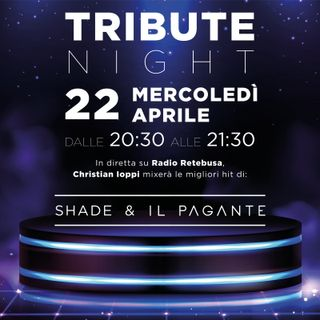 Tribute Night to Shade & Il Pagante