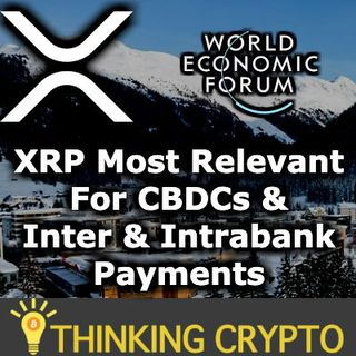 XRP Relevant for CBDCs & Inter or Intrabank Payments and Settlements - World Economic Forum Report - Ripple Davos WEF