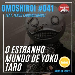Omoshiroi #041 – O estranho mundo de Yoko Taro (feat. Tengu - Jogabilidade)