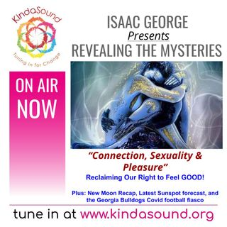 Connection, Sexuality & Pleasure – Reclaiming Our Right to Feel Good! | Revealing the Mysteries with Isaac George