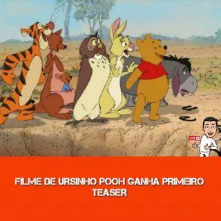 EP:016 Filme De Ursinho Pooh Ganha Primeiro Teaser