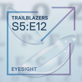 Eyesight: Vision's Visionaries