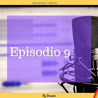 Episodio 9 Haz de tu vida lo que quieras y como quieras