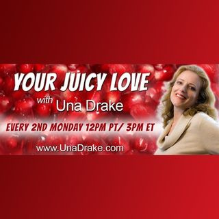 Your Juicy Love with Una Drake