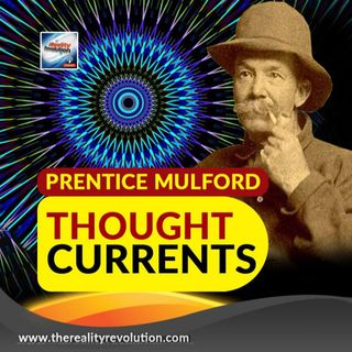 Prentice Mulford - Thought Currents