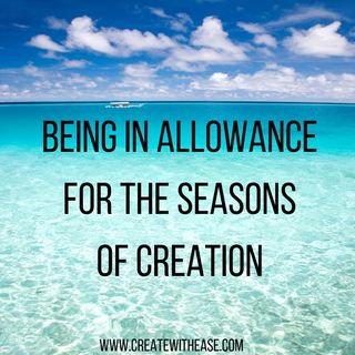 Episode 15 - Being in Allowance for the Seasons and Cycles of Creation