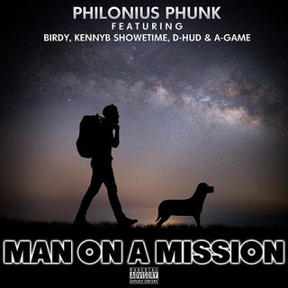 Philonius Phunk_Man on a Mission ft Birdy, Kennyb Showetime, D-Hud, & A-Game