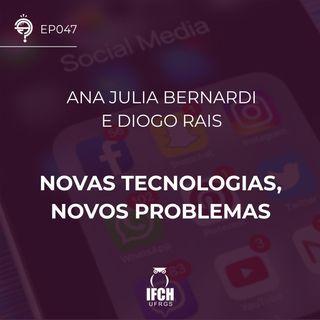 Ep.47: Novas tecnologias, novos problemas
