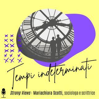 08. Strong Views: Mariachiara, Tempi indeterminati