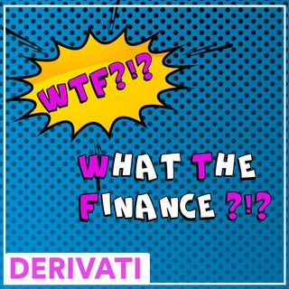 #WTF - I derivati
