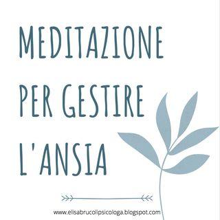 MEDITAZIONE PER GESTIRE L'ANSIA: esercizio di rilassamento mindfulness per abbassare ansia e stress