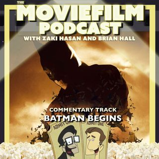 The MovieFilm Commentary Track: Batman Begins