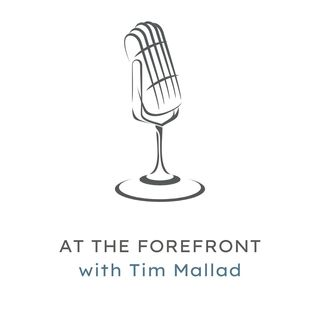 At The Forefront with Tim Mallad - Intro