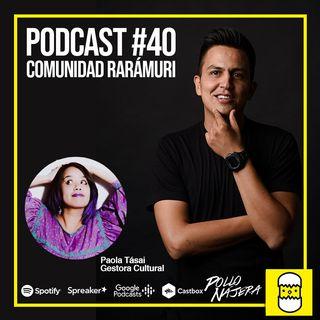 Podcast #40 Comunidad Rarámuri