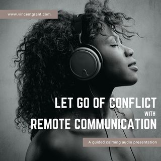 Let Go of Conflict Remotely with Vinny Grant