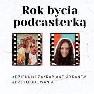 Odcinek 42 - Rok bycia podcasterką - PrzygodowAnia & Dzienniki Zakrapiane Ayranem