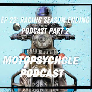 Racing Season Ending Podcast Part 2 I Episode 22