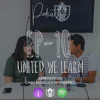 EP10 - Experiencias, caso Angélica Hernández
