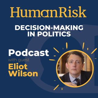 Eliot Wilson on decision-making in politics