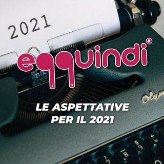 Eqquindi #8 - Le aspettative per il 2021