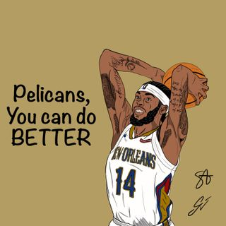 EP29: Pelicans, you can do better