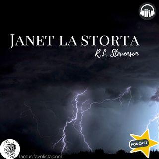 JANET LA STORTA • R.L. Stevenson ☎ Audioracconto  ☎ Storie per Notti Insonni  ☎