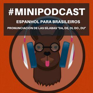 """Minipodcast de Espanhol para Brasileiros (Sílabas """"DA, DE, DI, DO, DU"""")"""