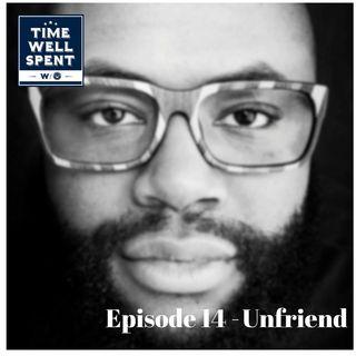 Episode 14 - Unfriend