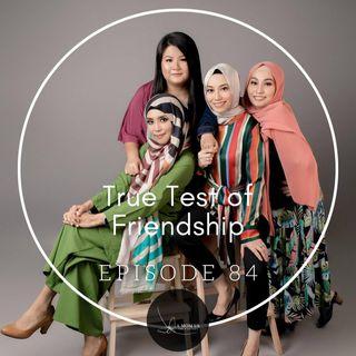 Episode 84: True Test of Friendship