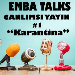 EMBA Talks - Canlımsı Yayın #1 - Karantina