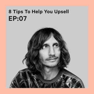 8 Tips to Help You Upsell and Generate Extra Income [S1E7]