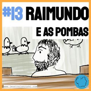 [T2 #3] Raimundo e as Pombas - História para Dormir