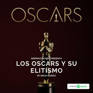 Los Oscars y su elitismo EP 5.