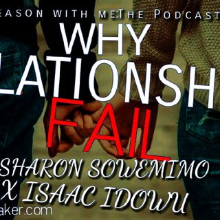 "Episode 5 -""'Why Relationships Fail"" ""Guest: Sharon Sowemimo"" REASON WITH ME"