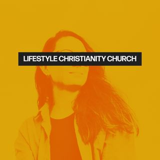 Lifestyle Christianity Church