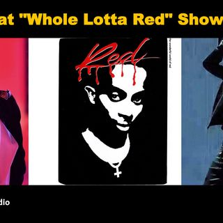 What Whole Lotta Red Shows