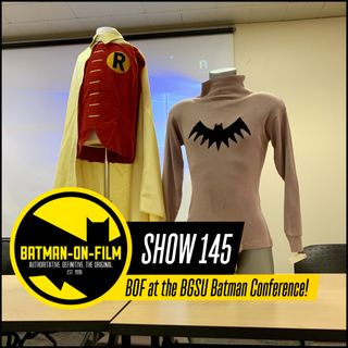 145 | BOF at the BGSU Batman Conference!