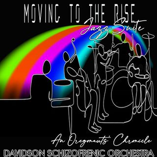 Movin' to the rise Jazz Suite  - An Oregonauts' Chronicle -