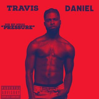 Travis Daniels - Pressure