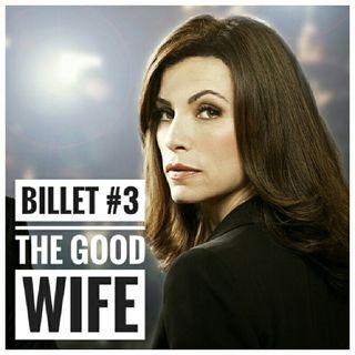 Billet 3 - The Good Wife