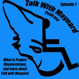 Talk with Maynard Episode 1 (Introduction)