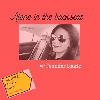 Ep 035- Alone in the backseat (w/Jennifer Lourie)
