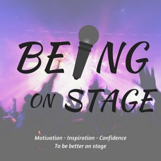 Episode 0: Introduction to Being on Stage