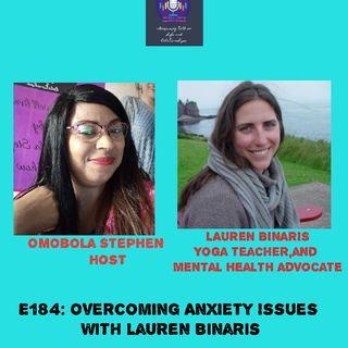E184: Overcoming Anxiety Issues With Lauren Binaris