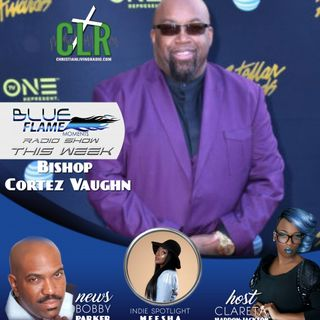 Blue Flame Radio Bishop Cortez Vaugh