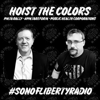 #sonoflibertyradio - Hoist The Colors