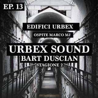 Ubex Sound Ep 13 stag 2 - Bart Duscian Urbex Sound - edifici urbex  con Urbex Mj
