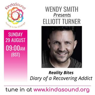 Diary of a Recovering Addict (Part 1) | Elliott Turner on Reality Bites with Wendy Smith