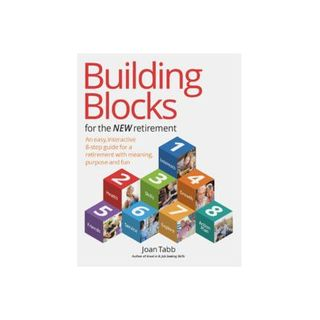 Creating your Retirement with Building Blocks for a Full Life