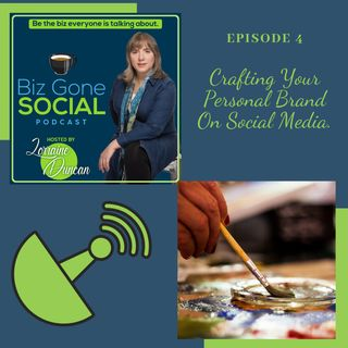 Episode 4 - Crafting Your Personal Brand On Social Media. 7_8_20